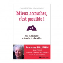 """French book : """"Mieux accoucher, c'est possible"""" - Francine Dauphin"""